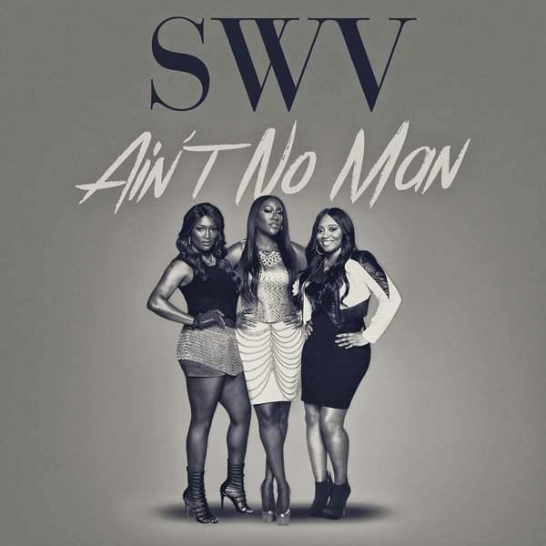 SWV – Ain't No Man
