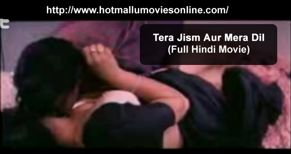Watch Tera Jism Aur Mera Dil Hot Hindi Movie Online
