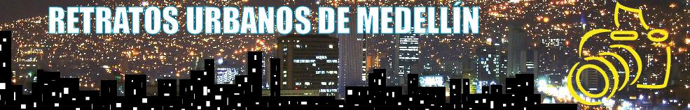 Retratos urbanos de Medellín