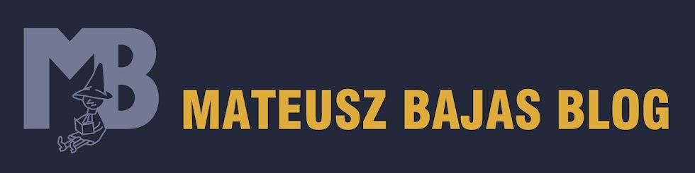 Mateusz Bajas Blog