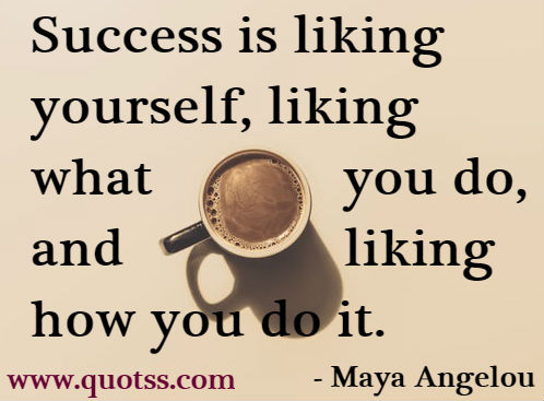Self Motivation Quote by Maya Angelou on Quotss