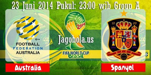 Prediksi Skor Australia vs Spanyol 23 Juni Piala Dunia 2014