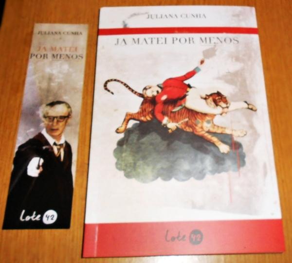 Livro Já matei por menos  da autora Juliana Cunha , editora lote 42