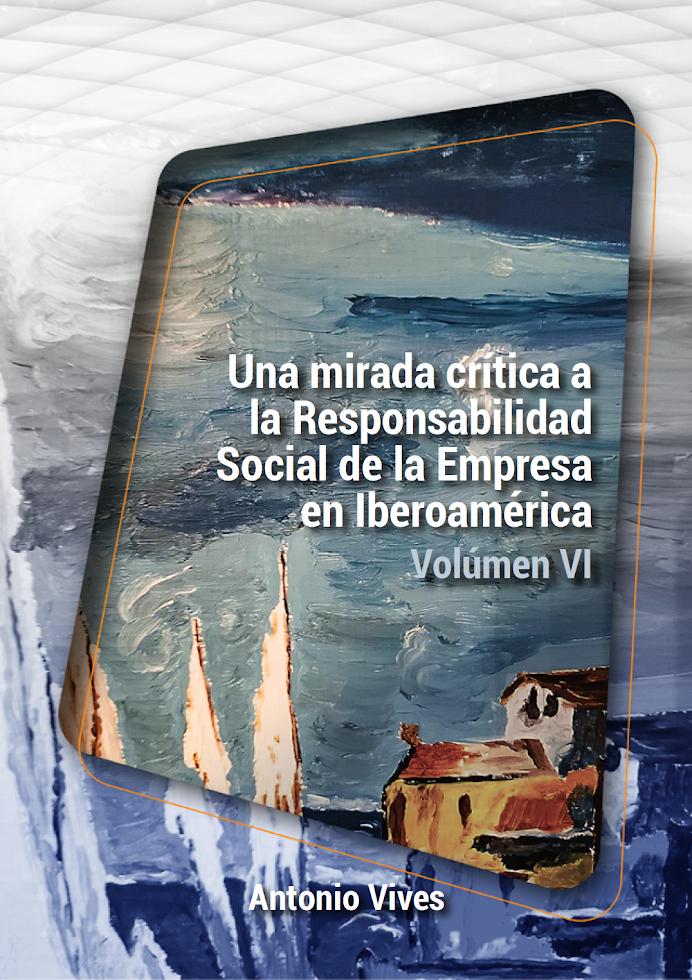 Mirada Critica a la Responsabilidad Social en Iberoamérica, Vol VI