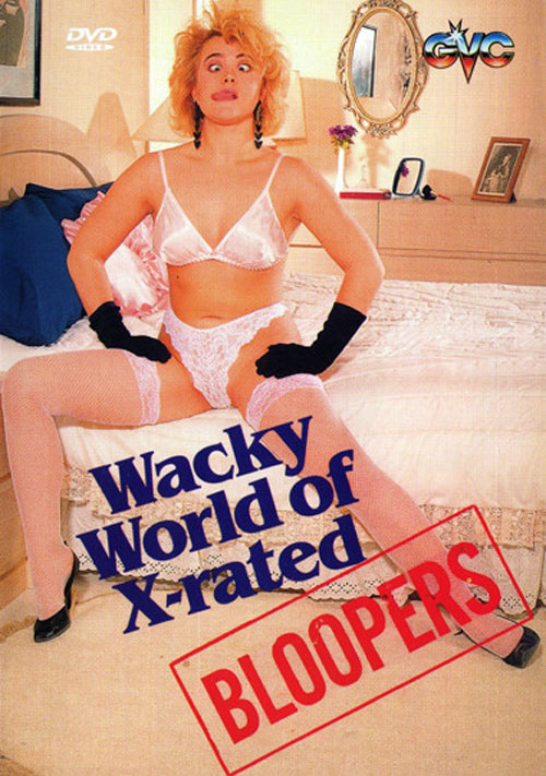 Wacky World of X-Rated Bloopers 1989