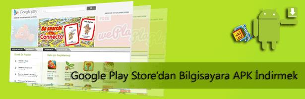 Play Store'daki Uygulamaları Bilgisayara İndirme
