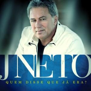 Capa J Neto – Quem Disse Que Já Era? (2013) | músicas