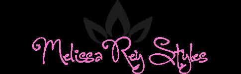 Melissa Rey Styles