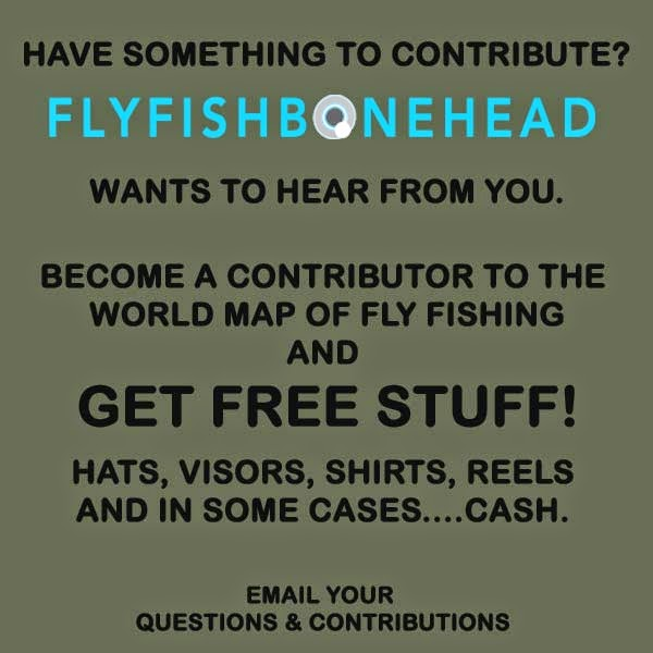 Flyfishbonehead World Map of Fly Fishing & Tail Fly Fishing Magazine - What can I contribute