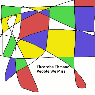 Thcoreba Thmano - People We Miss (2011)