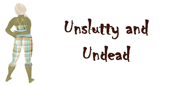 Unslutty and Undead