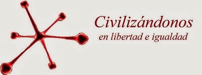 Civilizándonos en libertad e igualdad