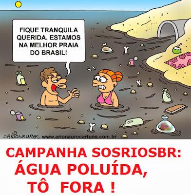 "CAMPANHA ""ÁGUA POLUÍDA, TÔ FORA"""