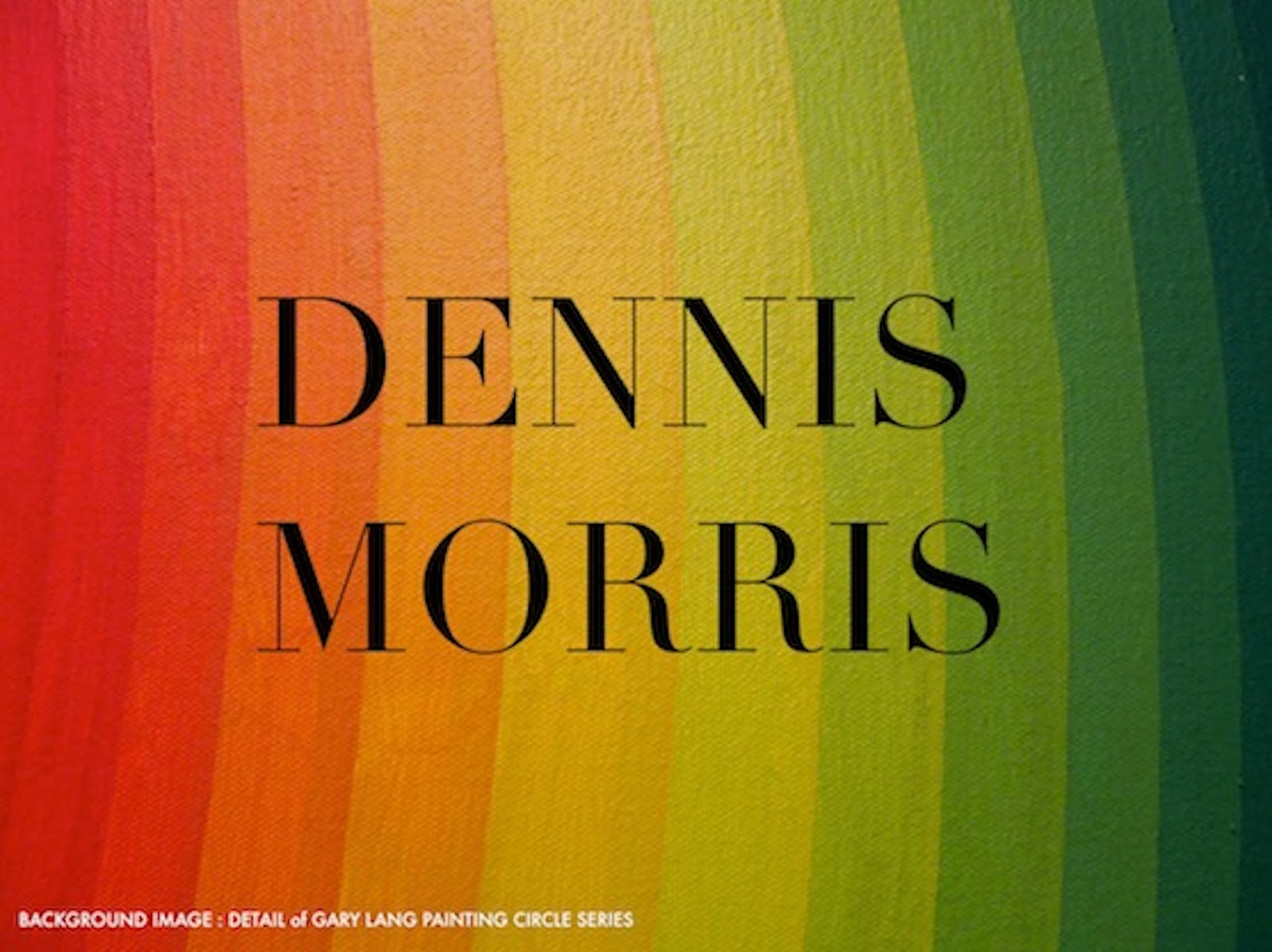 DENNIS MORRIS INTERVIEW