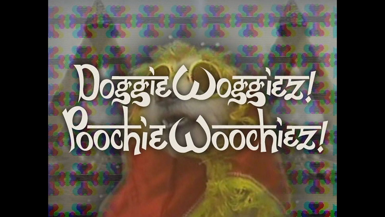 everything is terrible in doggie woggiez poochie woochie Doggie woggiez poochie woochiez: all dogs go on tour 1,911 likes dog meets boy dog falls in love boy falls in love both die one goes to heaven.