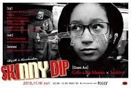 11/10 (sat) SKINNY DIP