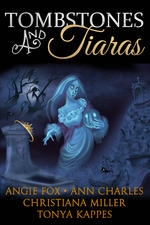 Tombstones and Tiaras - Box-Set (Angie Fox, Ann Charles, Christiana Miller, Tonya Kappes)
