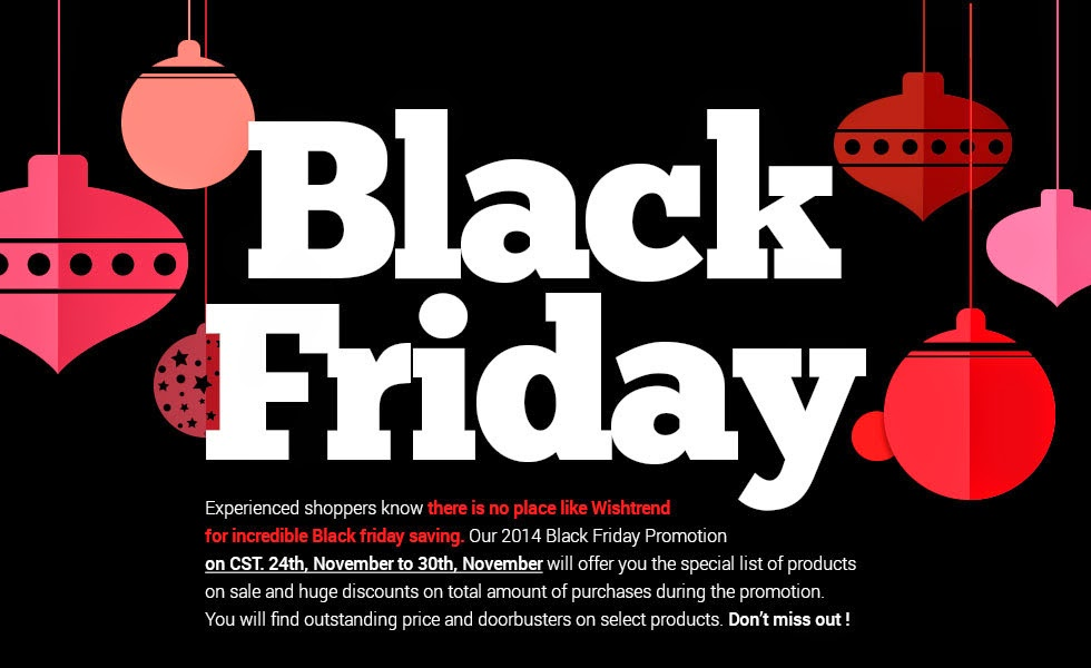 http://www.wishtrend.com/content/140-wishtrend-black-friday-2014?a_aid=35thofMay
