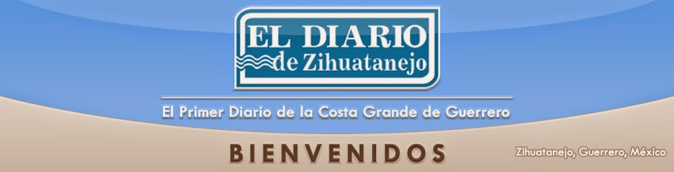 ::::: Diario de Zihuatanejo ::::: El primer diario de la Costa Grande de Guerrero