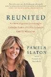 Reunited: An Investigative Genealogist Unlocks Some of Life's Greatest Family Mysteries, by Pamela Slaton
