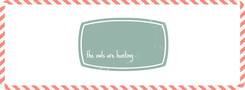The Owls Are Hunting