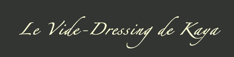 Le Vide-Dressing de Kaya