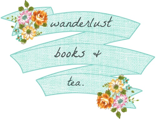 wanderlust, books, & tea