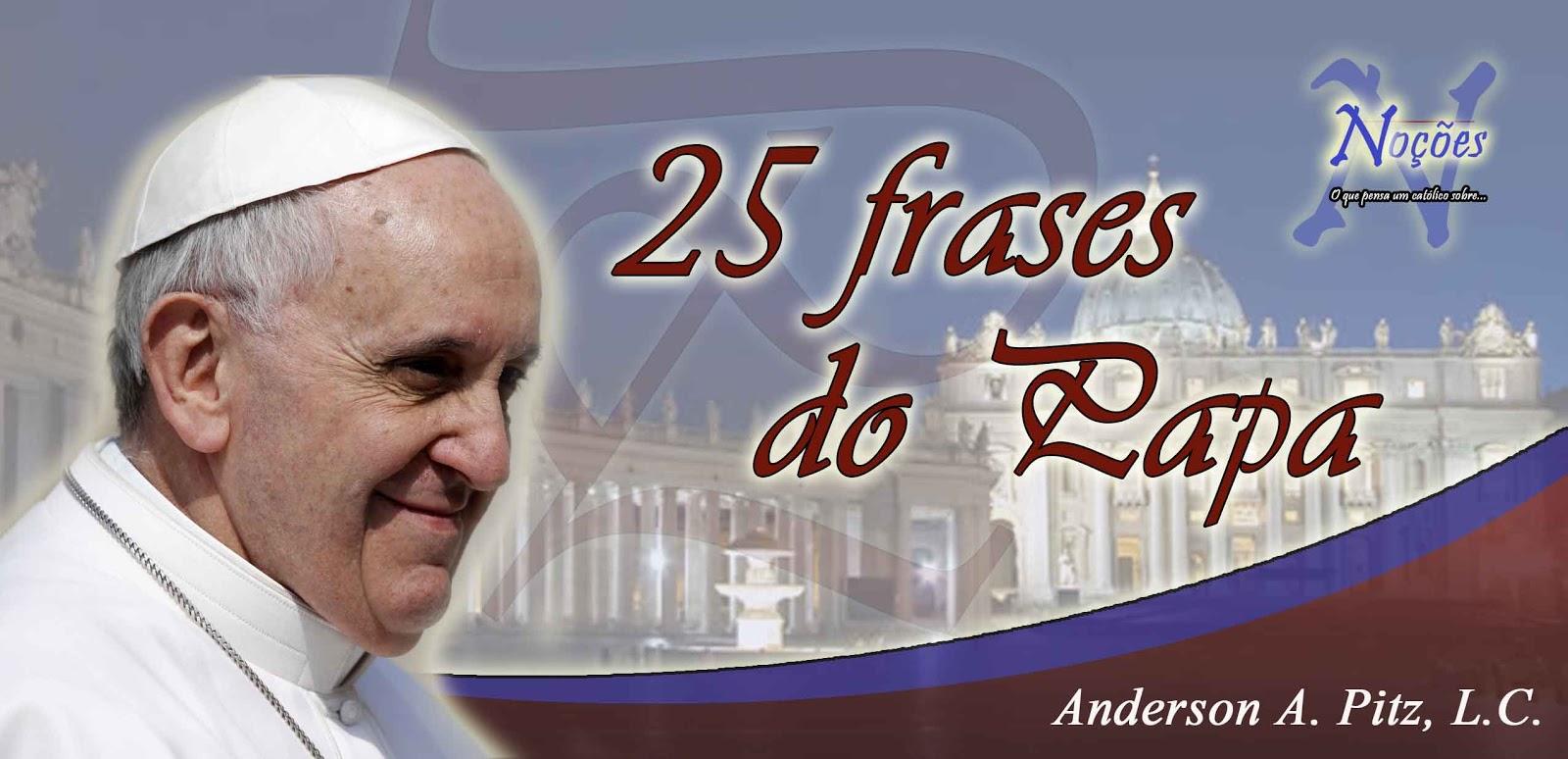 Reitoria São Judas Tadeu Fortaleza Ceará Frases Do Papa Francisco