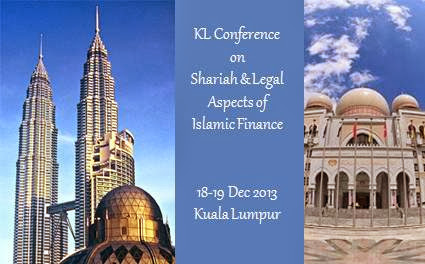KL Conference on shariah & legal aspects of Islamic finance 2013