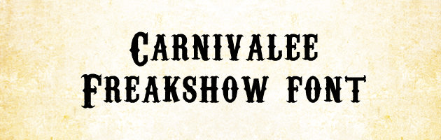 Carnivalee Freakshow font by Livin Hell - FontSpace