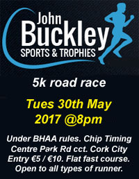 Cork BHAA John Buckely Sports 5k race in Cork City...Tues 30th May 2017