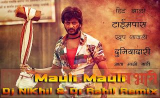 MAULI MAULI (LAI BHARI) - DJ NIKHIL & DJ RAHIL REMIX