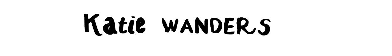 Katie Wanders