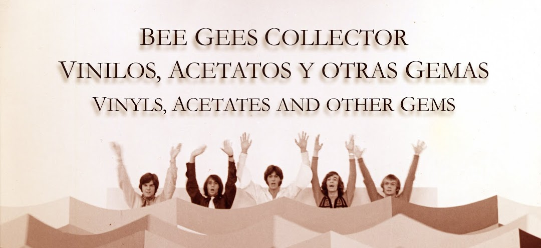 Bee Gees Collector, vinilos, acetatos y otras gemas