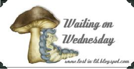 Waiting on Wednesday (7)