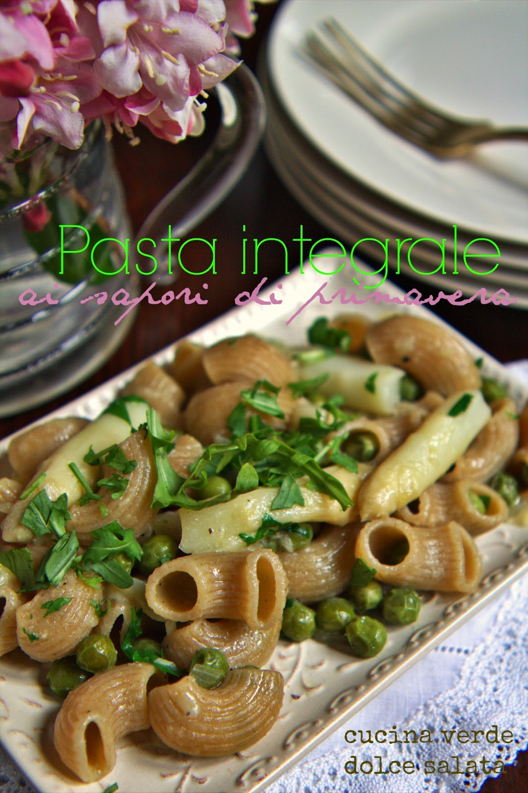 Cucina verde dolce salata pasta integrale ai sapori di for Cucina dolce
