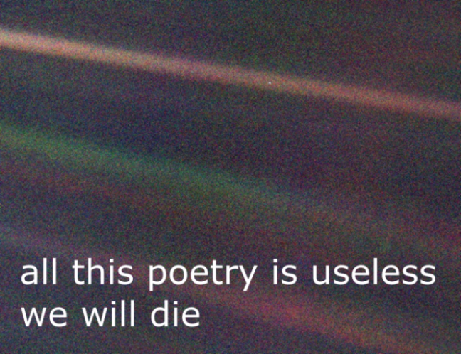 all this poetry is useless we will die