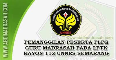 Pemanggilan Peserta PLPG Guru Madrasah Pada LPTK Rayon 112 UNNES Semarang