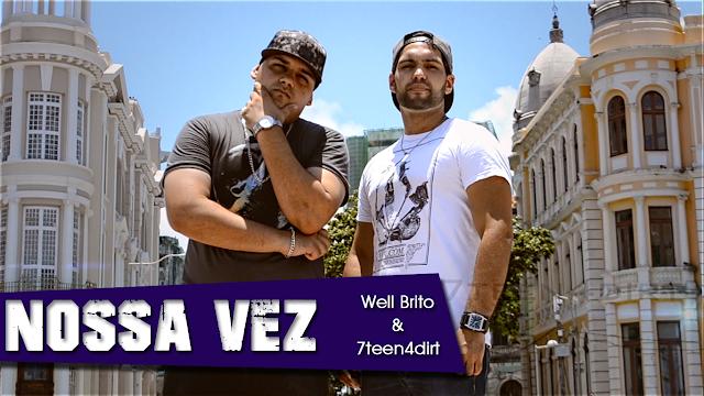 Nossa Vez - Well Brito & 7teen4dirt (vídeo)