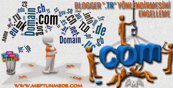Blogger TR Yönlendirmesini Engelleme