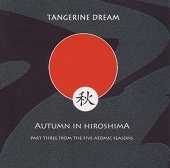 Tangerine Dreal - Automn in Hiroshima