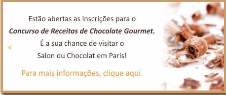 "Concurso de receitas - ""CHOCOLATE GOURMET"""