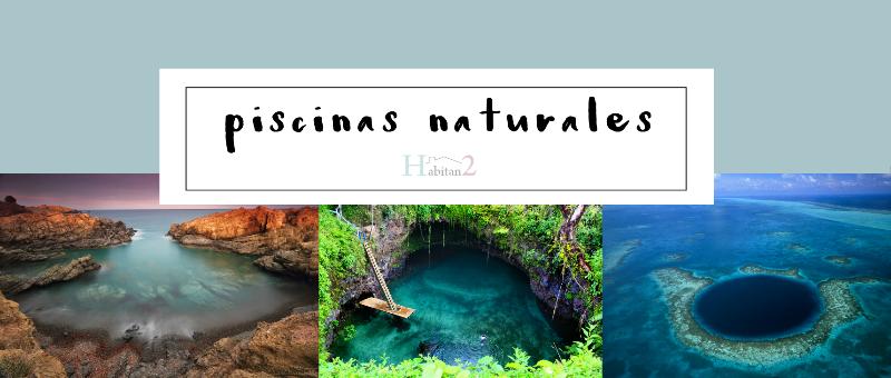 Las 7 piscinas naturales más increíbles