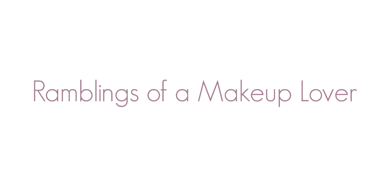 Ramblings of a Makeup Lover