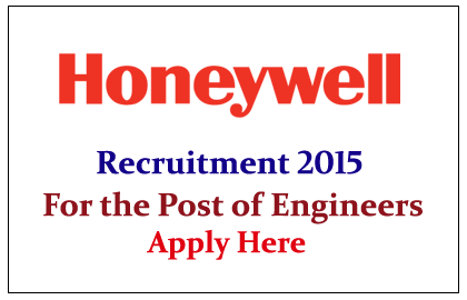 Honeywell Recruitment 2015 for the post of Engineers
