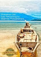 Photoshop CS6 - Easy Retouching For Beginner Photographers (Photoshop For Photographers)