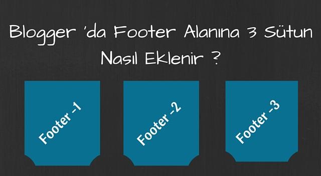 blogger-footer-sütun-ekleme