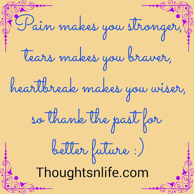 life quotes, thoughtsnlife, Pain makes you stronger