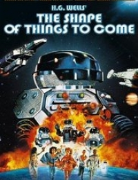 The Shape of Things to Come | Bmovies