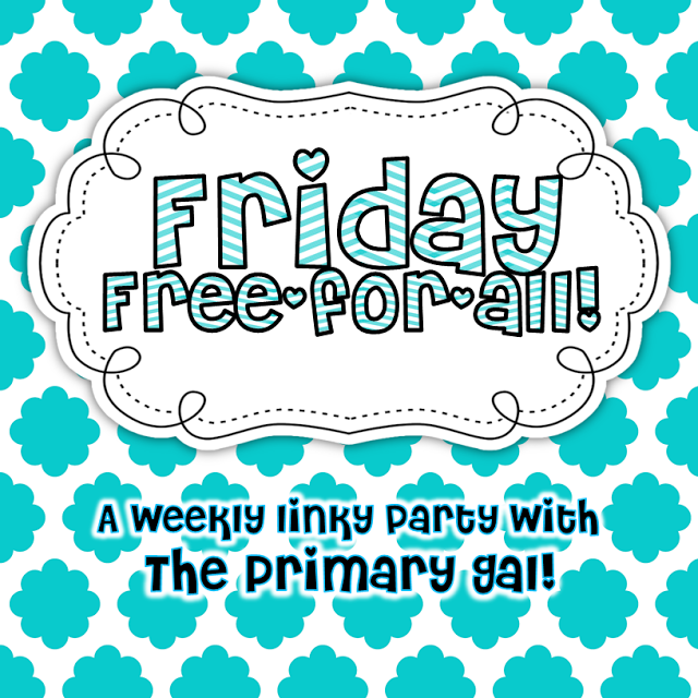 http://theprimarygal.blogspot.com/2014/02/friday-free-for-all_28.html